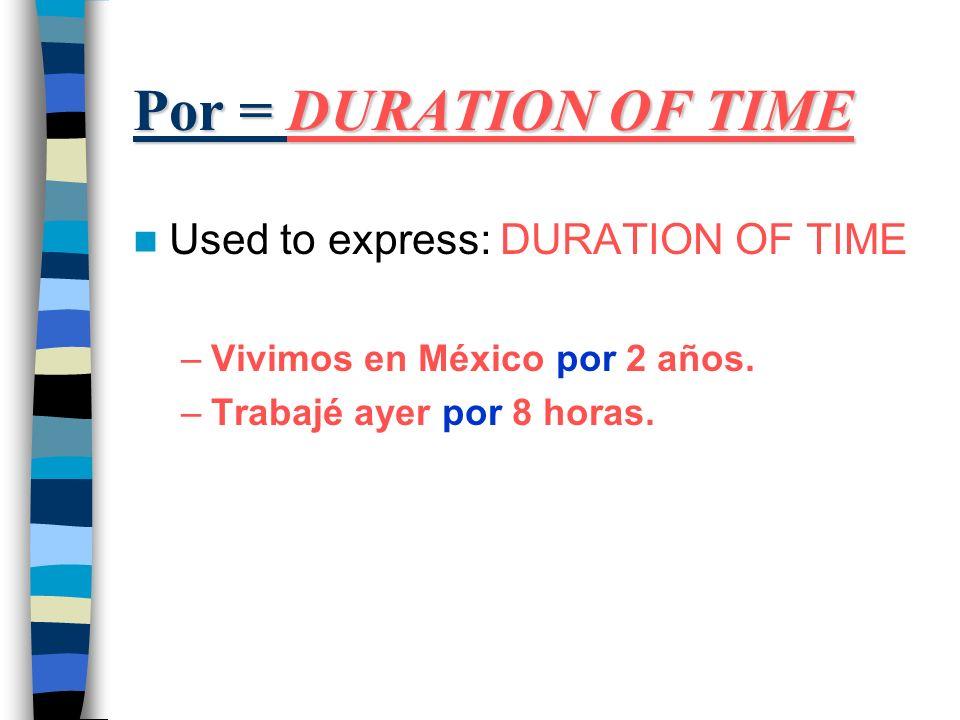 Por = The cause of something Por is used to indicate cause No podemos estudiar por la falta de luz.