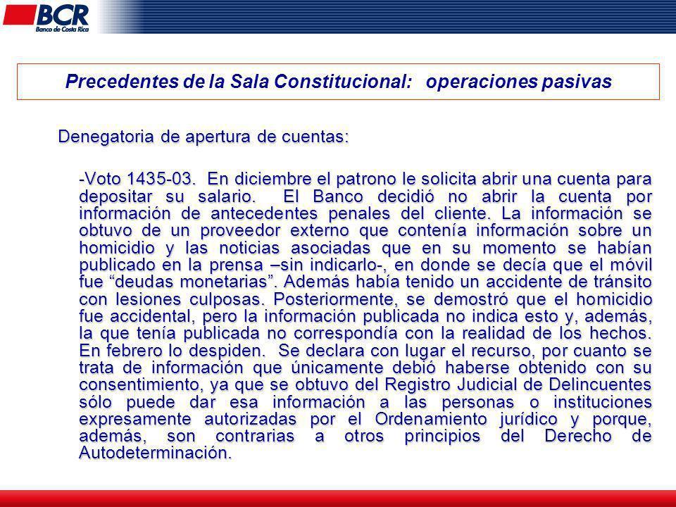 Precedentes de la Sala Constitucional: operaciones pasivas Denegatoria de apertura de cuentas: -Voto 1435-03. En diciembre el patrono le solicita abri