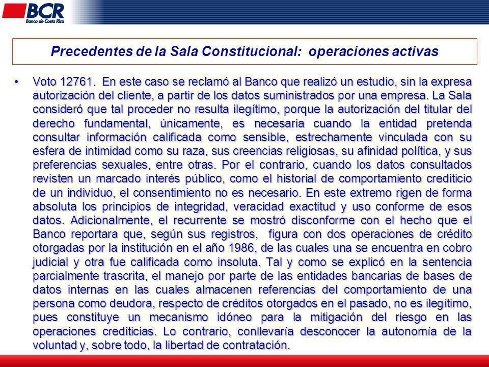 Precedentes de la Sala Constitucional: operaciones activas Voto 12761. En este caso se reclamó al Banco que realizó un estudio, sin la expresa autoriz