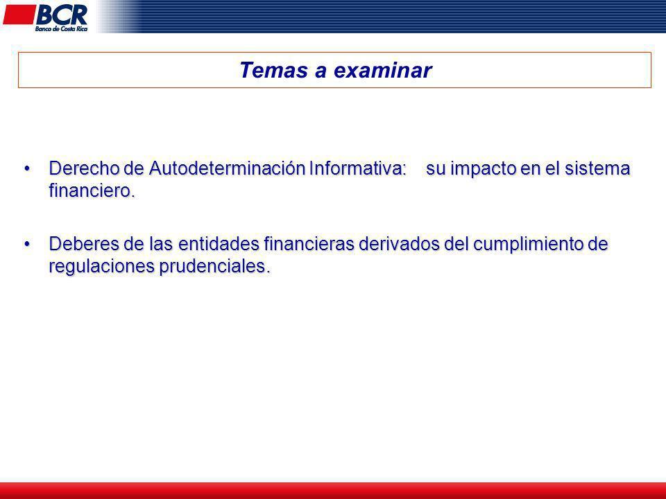 Temas a examinar Derecho de Autodeterminación Informativa: su impacto en el sistema financiero.Derecho de Autodeterminación Informativa: su impacto en