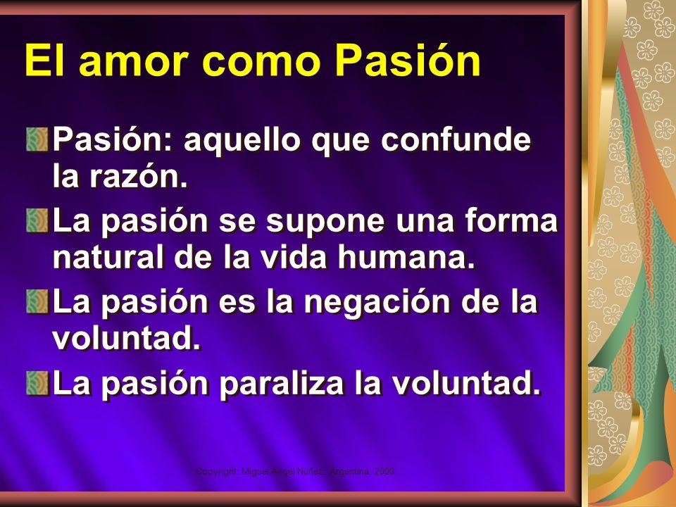 Copyright: Miguel Angel Núñez. Argentina. 2000 El amor como sentimiento Es una reacción afectiva y netamente humana ante un estímulo. El sentimiento e