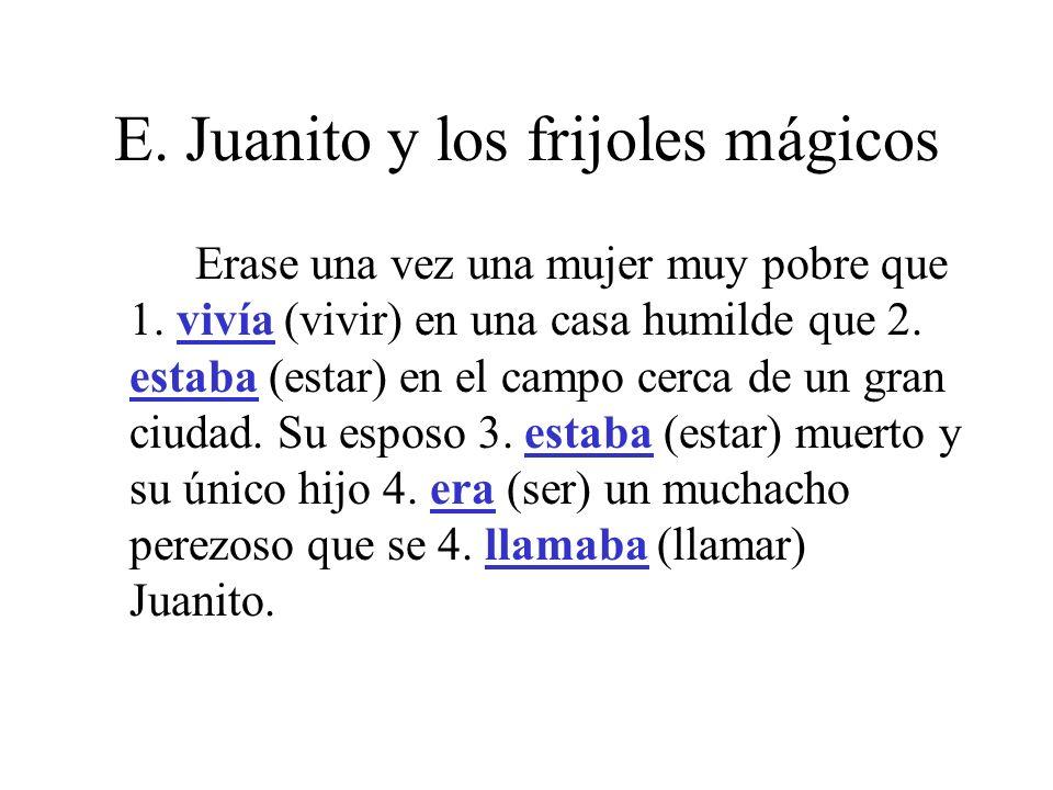 E.Juanito y los frijoles mágicos Generalmente a Juanito no le 6.