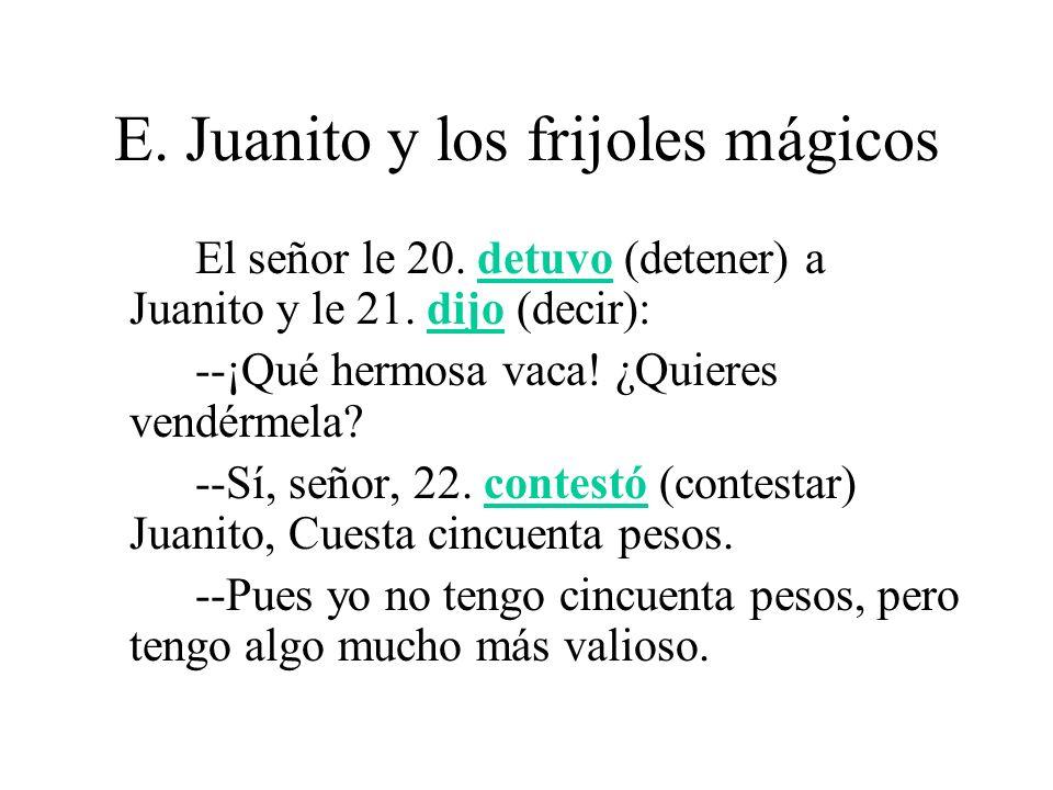 E.Juanito y los frijoles mágicos --¿Qué cosa pude tener Ud..