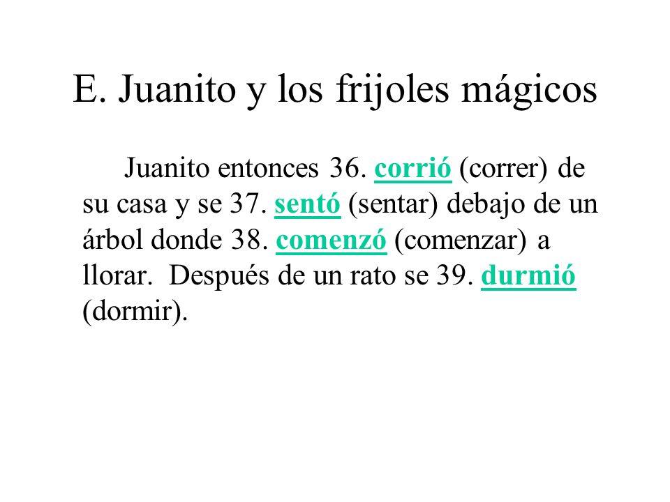 E.Juanito y los frijoles mágicos Al día siguiente, Juanito se 40.