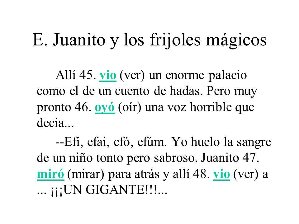 E.Juanito y los frijoles mágicos Juanito quiso escaparse corriendo hacia la mata pero no 50.