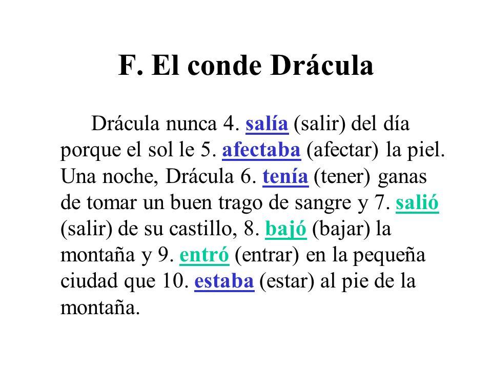 F.El conde Drácula Allí 11. conoció (conocer) a una chica muy linda que se 12.