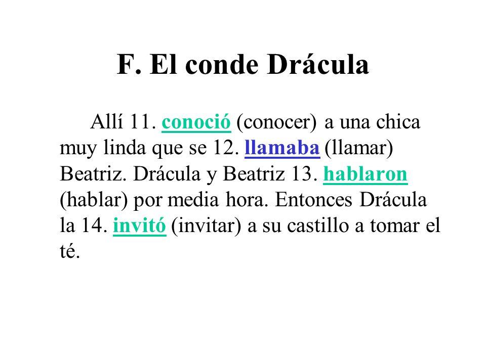 F.El conde Drácula Pero la chica le 15. contestó (contestar) que ella no 16.