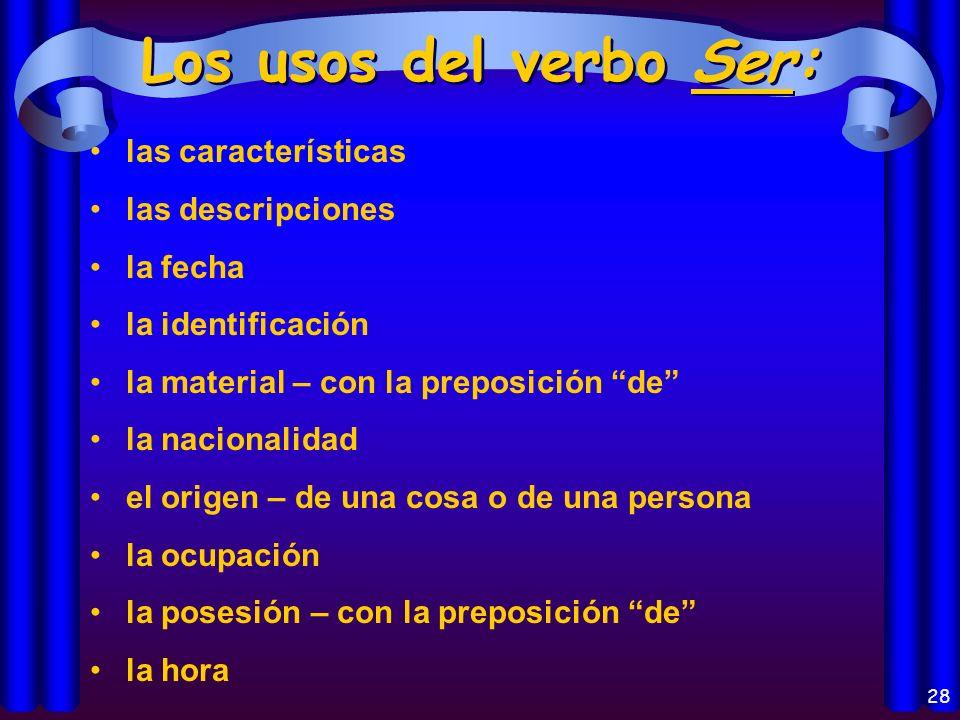 27 ¿Cuáles son los usos de estos verbos?