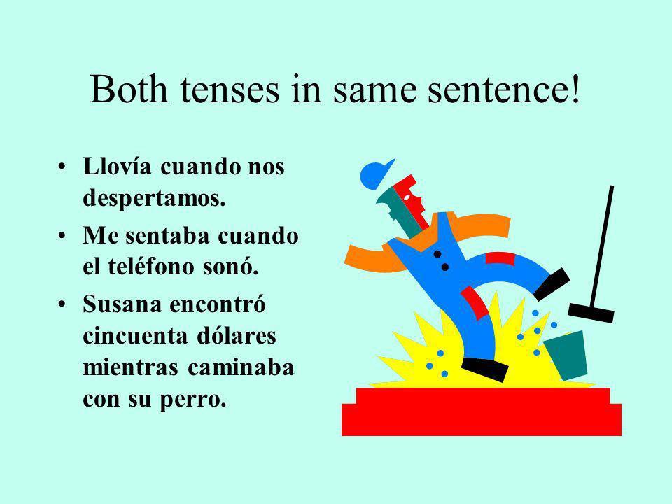Both tenses in same sentence.Llovía cuando nos despertamos.
