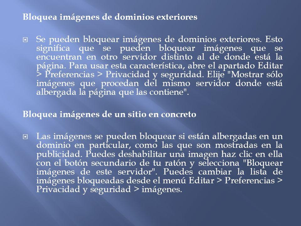 Bloquea imágenes de dominios exteriores Se pueden bloquear imágenes de dominios exteriores.