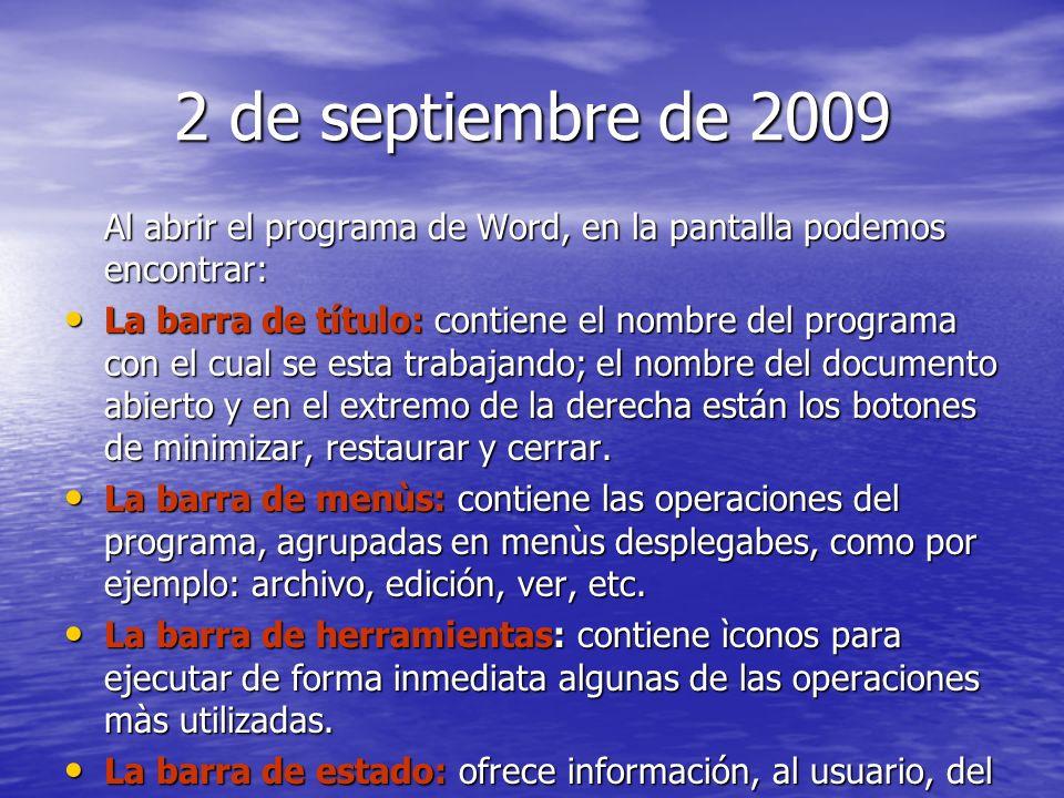 Al abrir el programa de Word, en la pantalla podemos encontrar: La barra de título: contiene el nombre del programa con el cual se esta trabajando; el