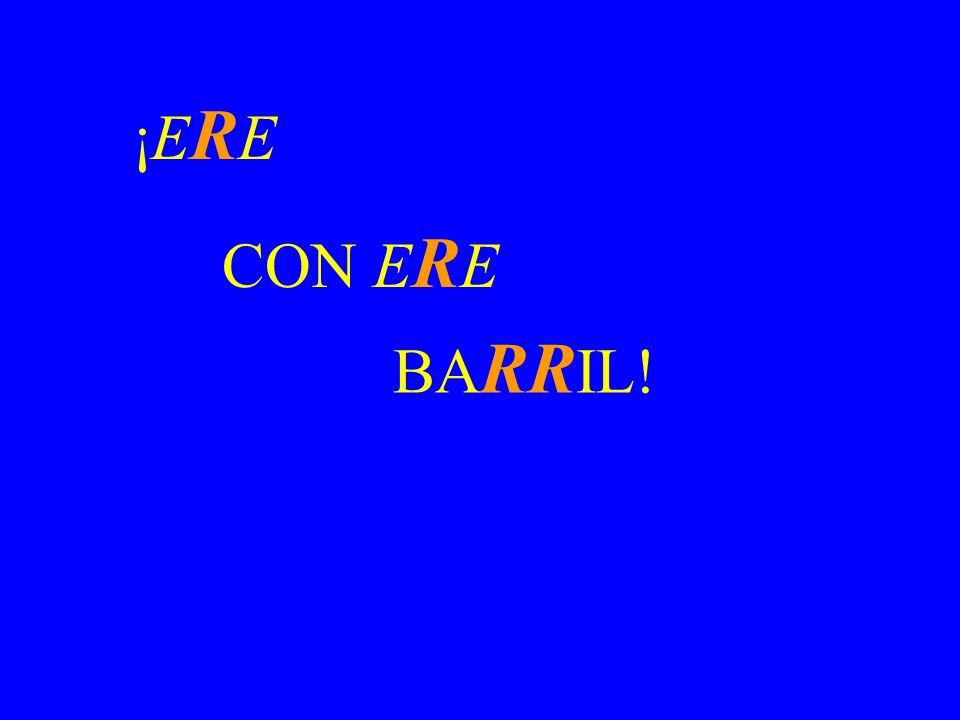 ¡ERE¡ERE CON E R E CIGA RR O!
