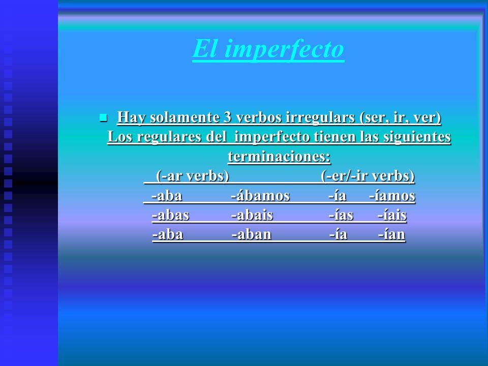 Las conjugaciones El pretérito Hay muchos verbos irregulares en el pretérito – mirad vuestros libros y hojas Verbos regulares siguen estas pautas (patterns): (-ar verbs)(-er/-ir verbs) -é-amos-í-imos -aste-asteis-iste-isteis -ó-aron-ió-ieron