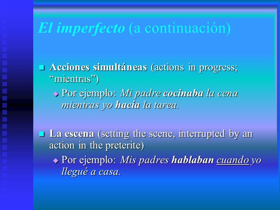 El imperfecto La hora / La fecha / El tiempo / La estación La hora / La fecha / El tiempo / La estación Por ejemplo: Era jueves, el 5 de junio.