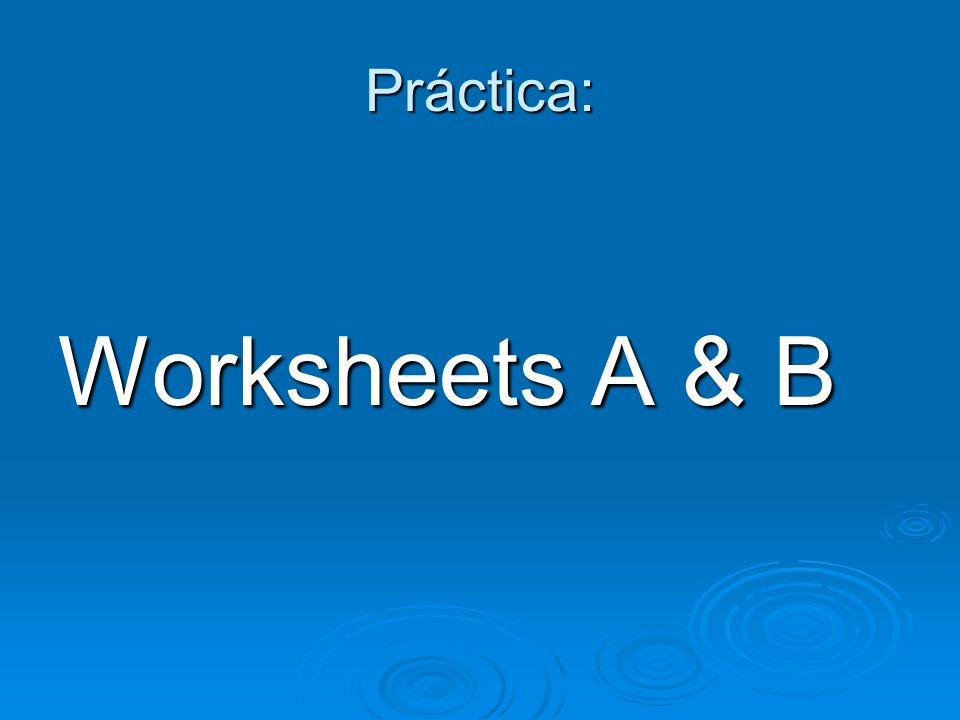 Práctica: Worksheets A & B