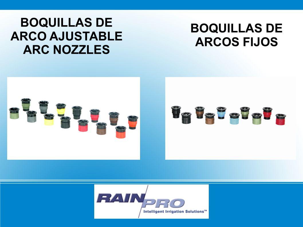 BOQUILLAS DE ARCO AJUSTABLE ARC NOZZLES BOQUILLAS DE ARCOS FIJOS