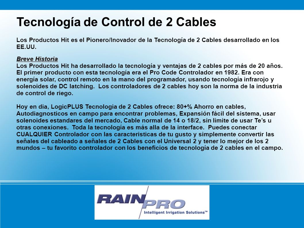 Tecnología de Control de 2 Cables Los Productos Hit es el Pionero/Inovador de la Tecnología de 2 Cables desarrollado en los EE.UU. Breve Historia Los