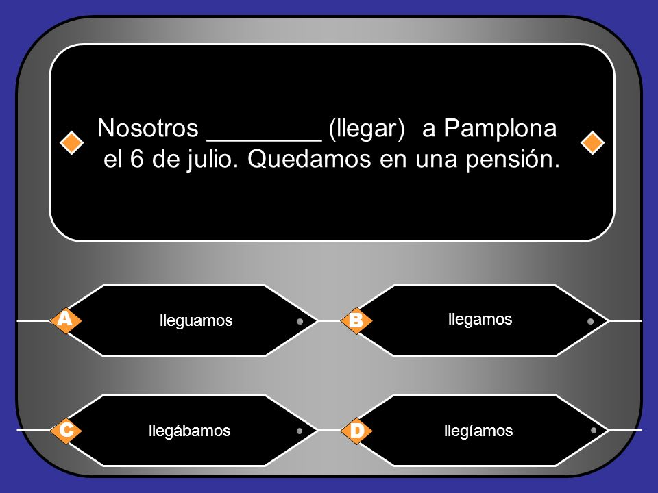 Nosotros ________ (llegar) a Pamplona el 6 de julio.
