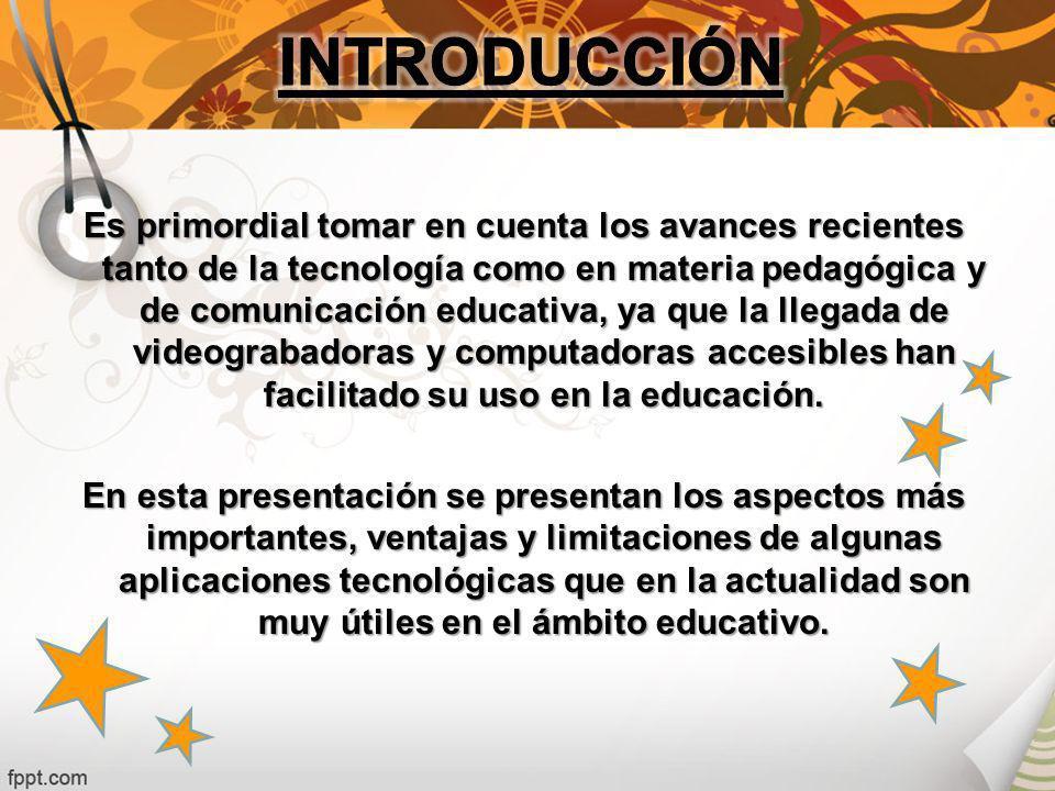 Es primordial tomar en cuenta los avances recientes tanto de la tecnología como en materia pedagógica y de comunicación educativa, ya que la llegada de videograbadoras y computadoras accesibles han facilitado su uso en la educación.