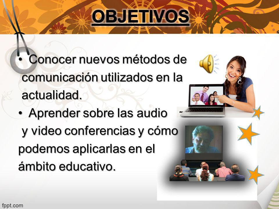 Conocer nuevos métodos deConocer nuevos métodos de comunicación utilizados en la comunicación utilizados en la actualidad.