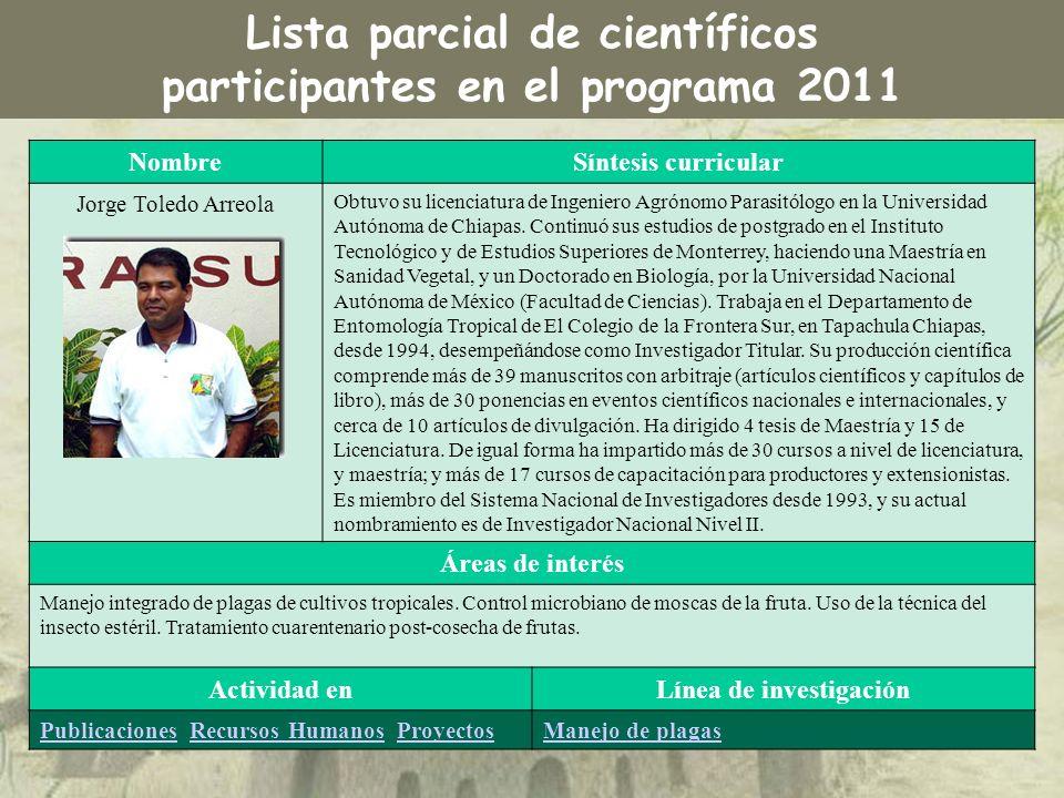 NombreSíntesis curricular Jorge Toledo Arreola Obtuvo su licenciatura de Ingeniero Agrónomo Parasitólogo en la Universidad Autónoma de Chiapas. Contin