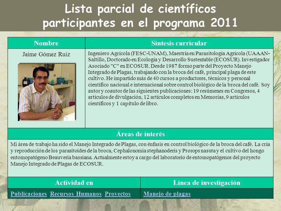 NombreSíntesis curricular Jaime Gómez Ruiz Ingeniero Agrícola (FESC-UNAM), Maestría en Parasitología Agrícola (UAAAN- Saltillo, Doctorado en Ecología
