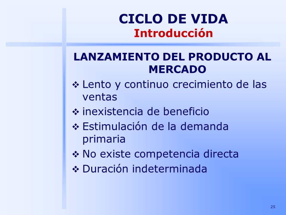 25 LANZAMIENTO DEL PRODUCTO AL MERCADO Lento y continuo crecimiento de las ventas inexistencia de beneficio Estimulación de la demanda primaria No exi