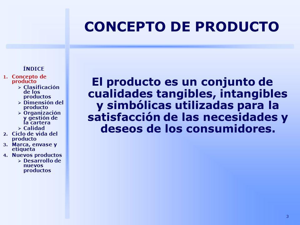 3 El producto es un conjunto de cualidades tangibles, intangibles y simbólicas utilizadas para la satisfacción de las necesidades y deseos de los cons