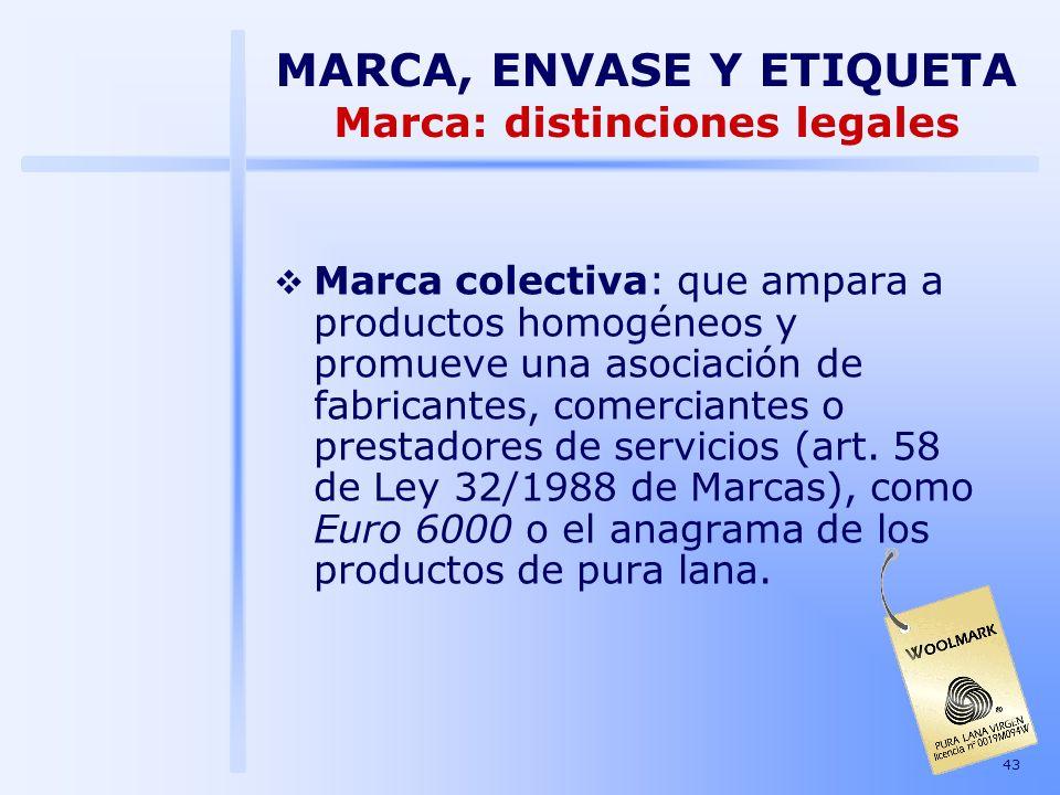 43 Marca colectiva: que ampara a productos homogéneos y promueve una asociación de fabricantes, comerciantes o prestadores de servicios (art. 58 de Le