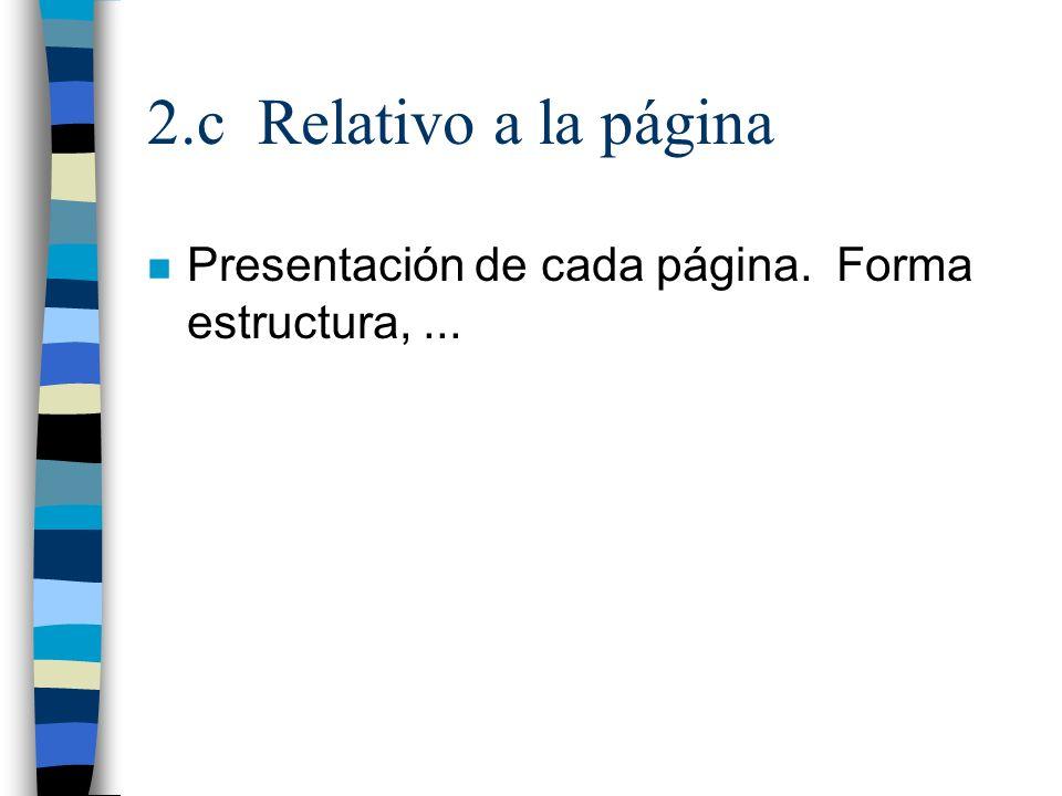 2.c Relativo a la página n Presentación de cada página. Forma estructura,...