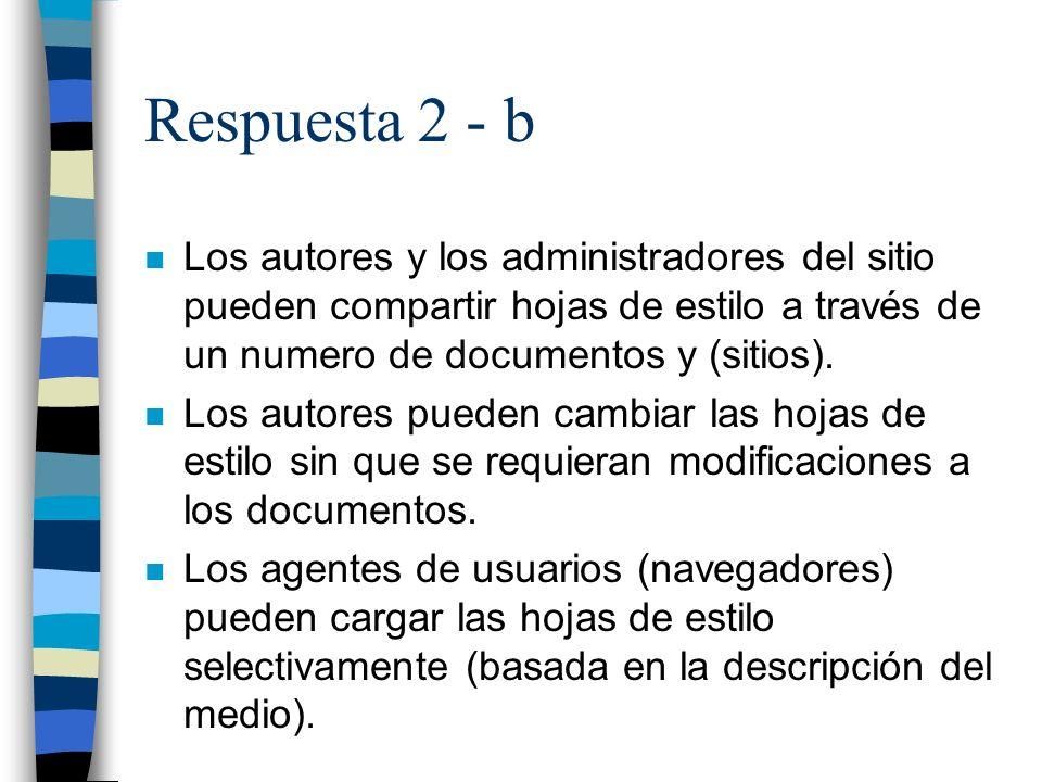 Respuesta 2 - b n Los autores y los administradores del sitio pueden compartir hojas de estilo a través de un numero de documentos y (sitios).