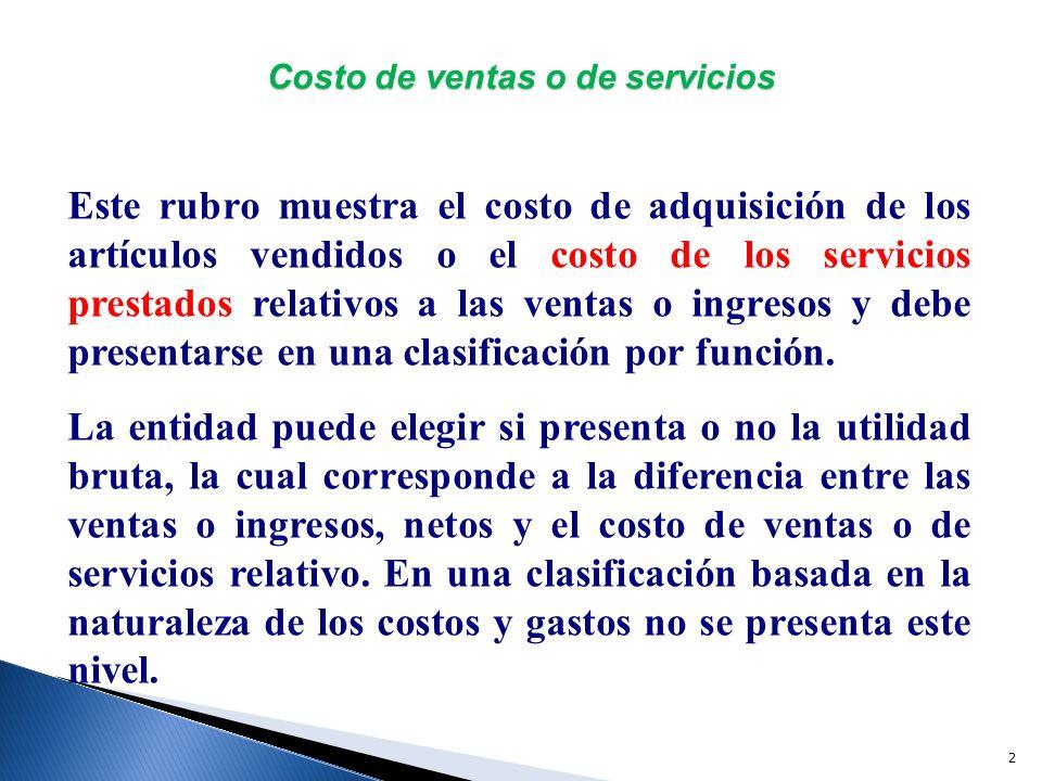 3 Gastos generales En este rubro deben presentarse agrupados en rubros genéricos, los costos y gastos relativos a las operaciones de la entidad.