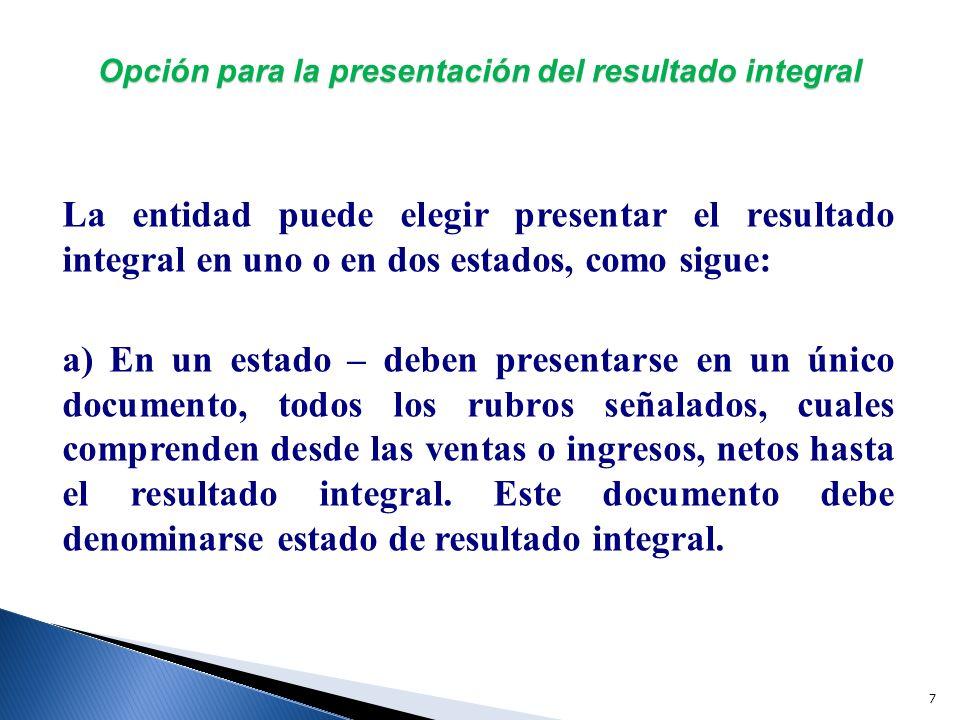 18 Ejemplos de la presentación del estado de resultado integral La Empresa X, S.