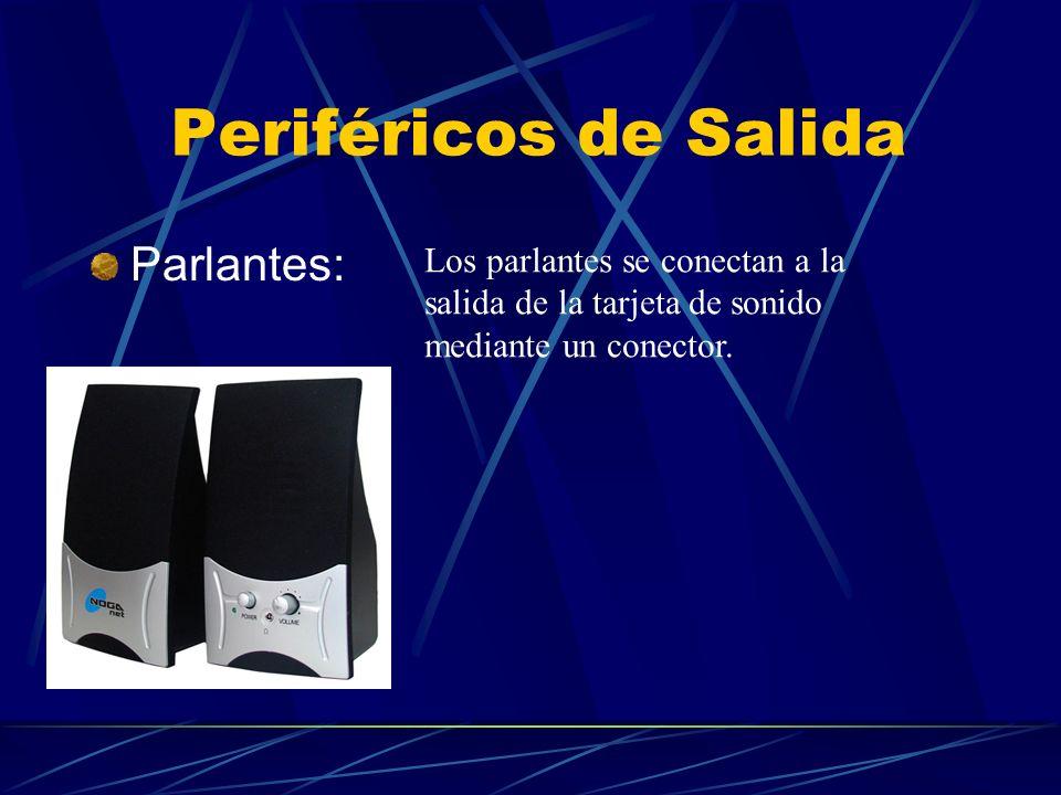 Periféricos de Salida Parlantes: Los parlantes se conectan a la salida de la tarjeta de sonido mediante un conector.