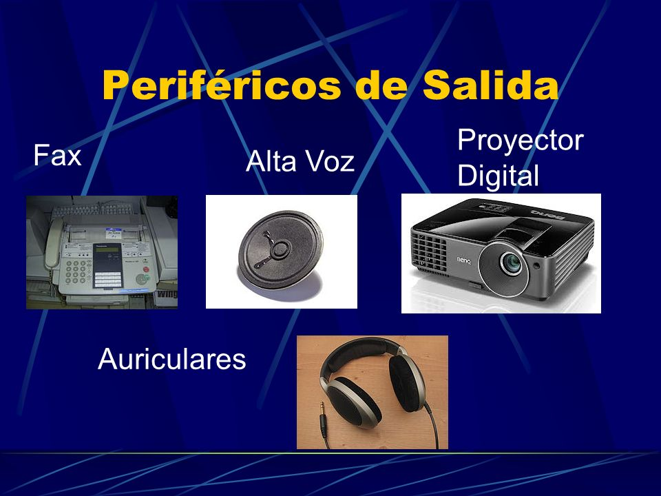 Periféricos de Salida Fax Auriculares Alta Voz Proyector Digital