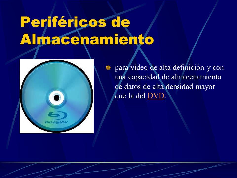 Periféricos de Almacenamiento para vídeo de alta definición y con una capacidad de almacenamiento de datos de alta densidad mayor que la del DVD.DVD