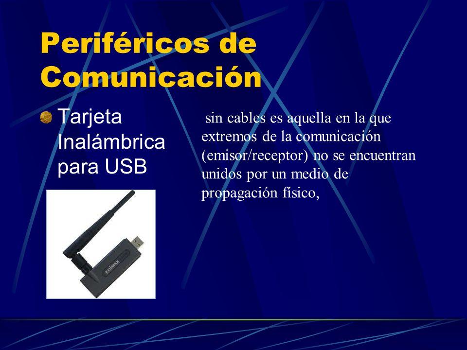 Periféricos de Comunicación Tarjeta Inalámbrica para USB sin cables es aquella en la que extremos de la comunicación (emisor/receptor) no se encuentra
