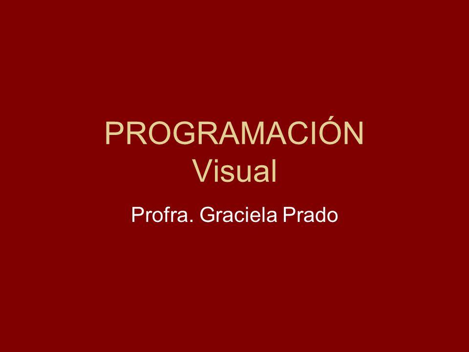 PROGRAMACIÓN Visual Profra. Graciela Prado