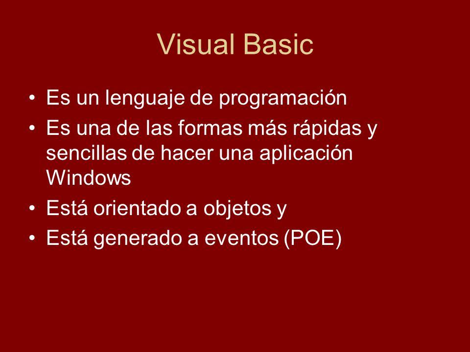Visual Basic Es un lenguaje de programación Es una de las formas más rápidas y sencillas de hacer una aplicación Windows Está orientado a objetos y Es