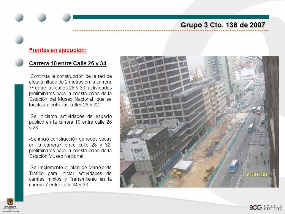 Grupo 3 Cto. 136 de 2007 Frentes en ejecución: Carrera 10 entre Calle 26 y 34 -Continua la construcción de la red de alcantarillado de 2 metros en la