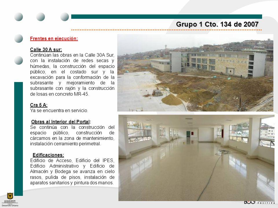 Grupo 1 Cto. 134 de 2007 Frentes en ejecución: Calle 30 A sur: Continúan las obras en la Calle 30A Sur, con la instalación de redes secas y húmedas, l