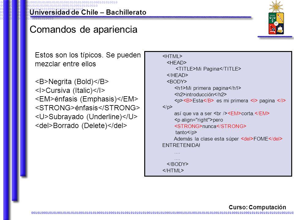 Curso: Computación Comandos de apariencia Estos son los típicos. Se pueden mezclar entre ellos Negrita (Bold) Cursiva (Italic) énfasis (Emphasis) énfa