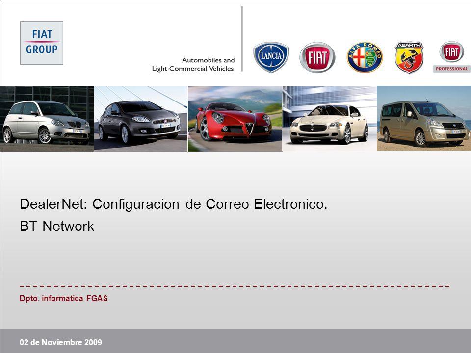 02 de Noviembre 2009 Dpto. informatica FGAS DealerNet: Configuracion de Correo Electronico. BT Network