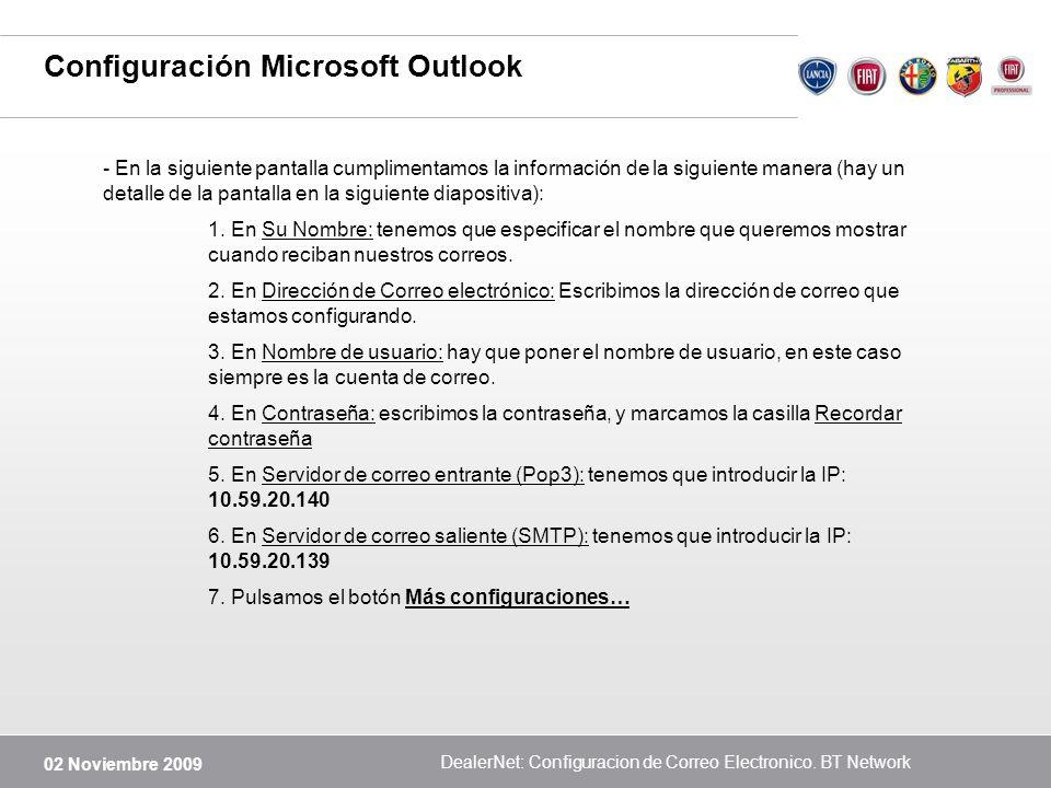 02 Noviembre 2009 DealerNet: Configuracion de Correo Electronico. BT Network Configuración Microsoft Outlook - En la siguiente pantalla cumplimentamos