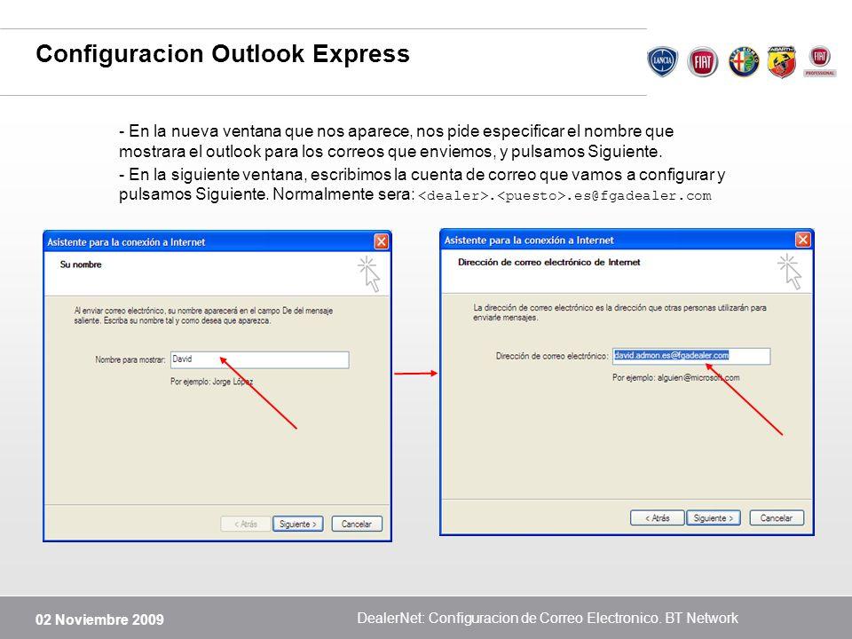 02 Noviembre 2009 DealerNet: Configuracion de Correo Electronico. BT Network Configuracion Outlook Express - En la nueva ventana que nos aparece, nos