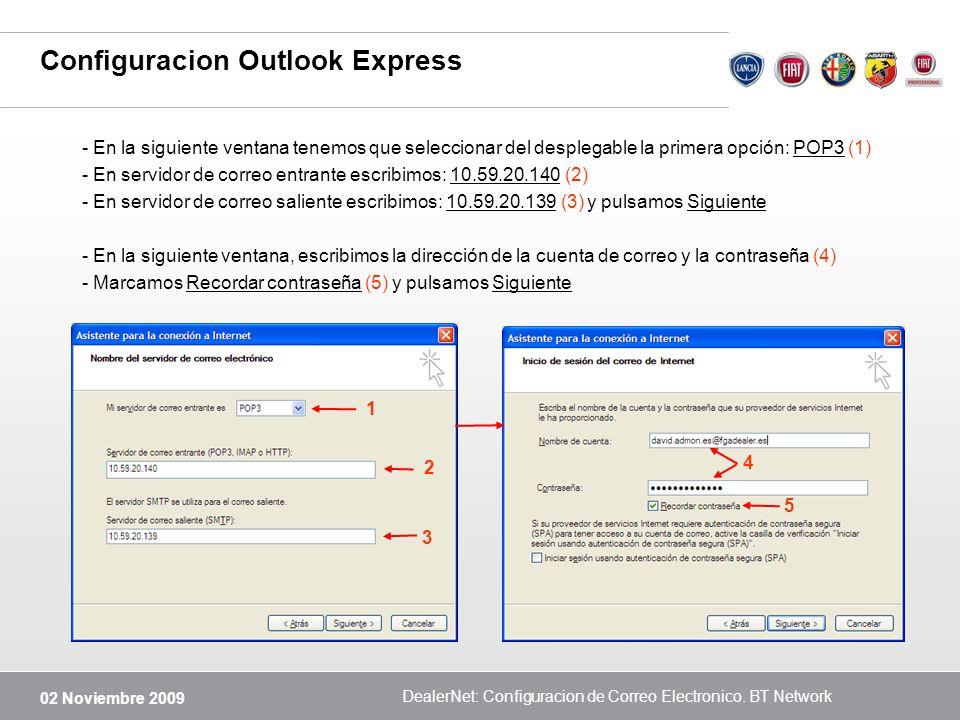 02 Noviembre 2009 DealerNet: Configuracion de Correo Electronico. BT Network Configuracion Outlook Express - En la siguiente ventana tenemos que selec