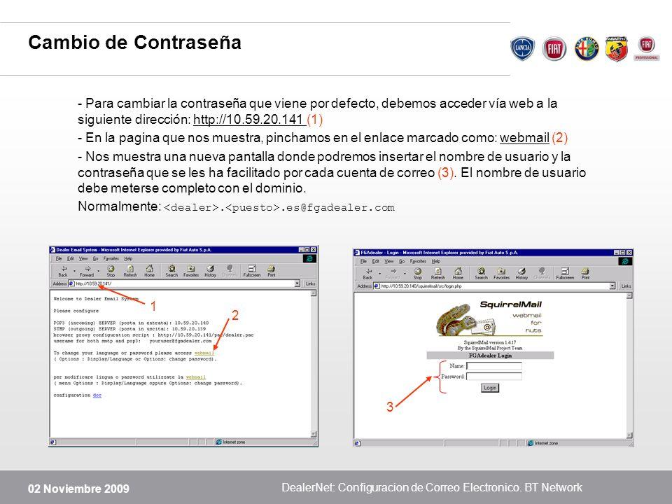 02 Noviembre 2009 DealerNet: Configuracion de Correo Electronico. BT Network Cambio de Contraseña - Para cambiar la contraseña que viene por defecto,
