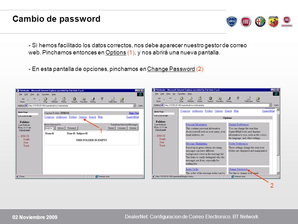 02 Noviembre 2009 DealerNet: Configuracion de Correo Electronico. BT Network Cambio de password - Si hemos facilitado los datos correctos, nos debe ap