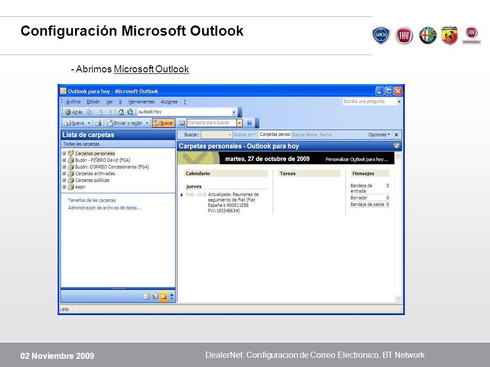 02 Noviembre 2009 DealerNet: Configuracion de Correo Electronico. BT Network Configuración Microsoft Outlook - Abrimos Microsoft Outlook