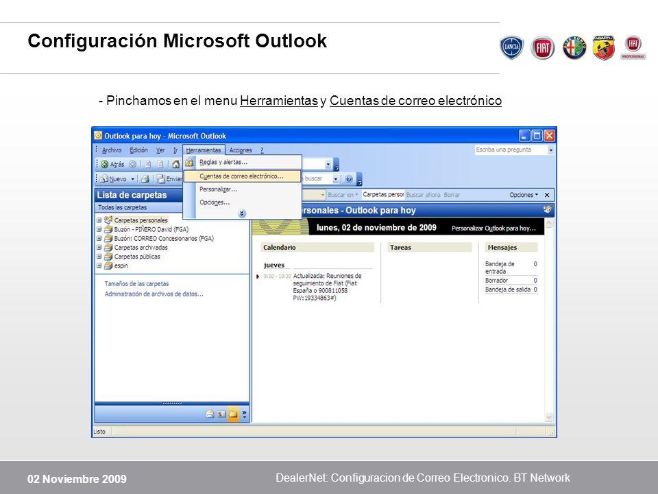 02 Noviembre 2009 DealerNet: Configuracion de Correo Electronico. BT Network Configuración Microsoft Outlook - Pinchamos en el menu Herramientas y Cue